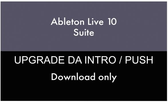ABLETON LIVE 10 SUITE UPGRADE DA INTRO / PUSH DOWNLOAD VERSION